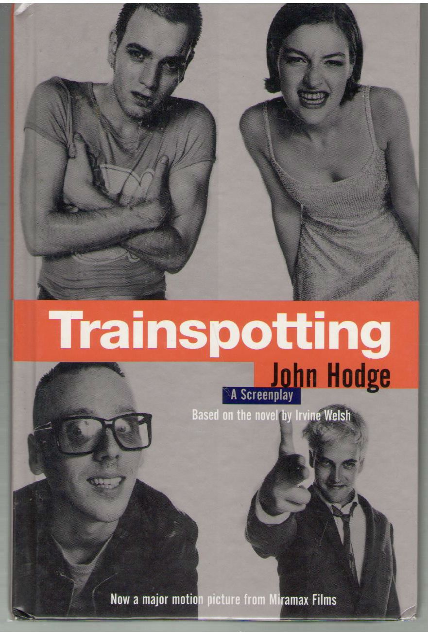 Trainspotting: A Screenplay, Hodge, John; Welsh, Irvine